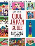 Cool Japan Guide Fun in the Land of Manga Lucky Cats & Ramen