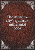 The Meadow City's Quarter-Millennial Book