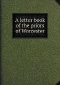 A Letter Book of the Priors of Worcester