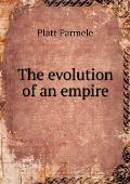 The Evolution of an Empire