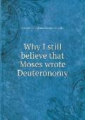 Why I Still Believe That Moses Wrote Deuteronomy