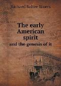 The Early American Spirit and the Genesis of It