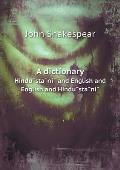 A Dictionary Hindūstānī And English and English and Hindūstānī