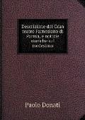 Descrizione del Gran Teatro Farnesiano Di Parma, E Notizie Storiche Sul Medesimo