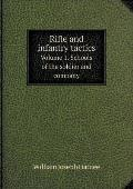Rifle and Infantry Tactics Volume 1. Schools of the Soldier and Company