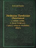 Methodus Theologiae Christianae 1. Natur? Rerum; 2. Sacr? Scriptur?; 3. Praxi, Congrua, Conformis, Adapta