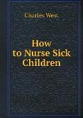 How to Nurse Sick Children