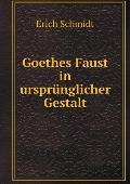 Goethes Faust in Urspr?nglicher Gestalt