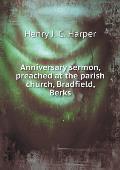 Anniversary Sermon, Preached at the Parish Church, Bradfield, Berks