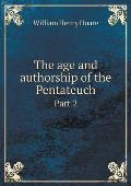 The Age and Authorship of the Pentateuch Part 2