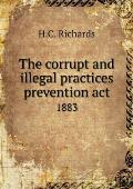 The Corrupt and Illegal Practices Prevention ACT 1883