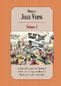 Works of Jules Verne Volume 2: A Trip to the Center of the Earth; Adventures of Captain Hatteras
