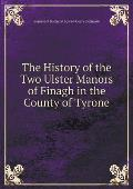 The History of the Two Ulster Manors of Finagh in the County of Tyrone