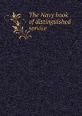 The Navy Book of Distinguished Service