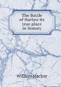 The Battle of Harlaw Its True Place in History