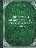 The formula for immortality. Sci-fi novels and short stories