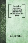 Aristotle's psychology in Greek and English with introduction and notes