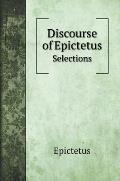 Discourse of Epictetus: Selections
