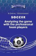 Soccer. Analyzing the game with the professional team players.