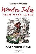 Wonder Tales from Many Lands: [illustrated Edition]