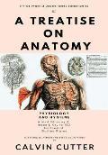 A Treatise on Anatomy: Physiology and Hygiene