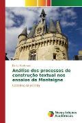 Analise DOS Processos de Construcao Textual Nos Ensaios de Montaigne