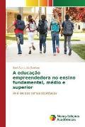 A Educacao Empreendedora No Ensino Fundamental, Medio E Superior