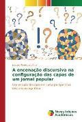 A Encenacao Discursiva Na Configuracao Das Capas de Um Jornal Popular