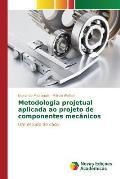 Metodologia Projetual Aplicada Ao Projeto de Componentes Mecanicos