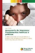 Assessoria de Imprensa: Fundamentos Teoricos E Pratic