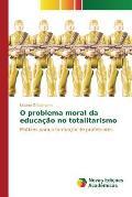 O Problema Moral Da Educacao No Totalitarismo