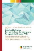 Oxidos Niobatos Ferroeletricos de Estrutura Tungstenio Bronze (Tb)