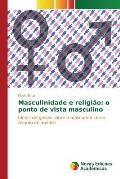 Masculinidade E Religiao: O Ponto de Vista Masculino