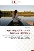 La Photographie Comme Territoire Identitaire