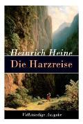 Die Harzreise: Ein Reisebericht