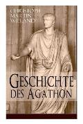 Geschichte des Agathon: Historischer Roman - Wichtigster Bildungsroman der Aufkl?rungsepoche