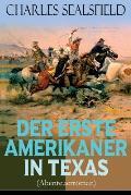 Der erste Amerikaner in Texas (Abenteuerroman): Historischer Wildwestroman (Nathan der Squatter)