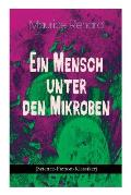 Ein Mensch unter den Mikroben (Science-Fiction-Klassiker): One of the First Locked-Room Mystery Crime Novel Featuring the Young Journalist and Amateur