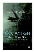 Co. Aytch: Maury Grays First Tennessee Regiment: Civil War Memories Series