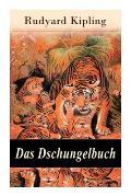 Das Dschungelbuch: Moglis Siegeslied + Toomai, der Liebling der Elefanten + Des K?nigs Ankus + Tiger - Tiger! + Rikki-Tikki-Tavi ...
