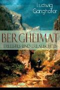 Bergheimat: Erlebtes und Erlauschtes