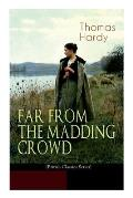 FAR FROM THE MADDING CROWD (British Classics Series): Historical Romance Novel