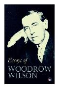 Essays of Woodrow Wilson: The New Freedom, When a Man Comes to Himself, the Study of Administration, Leaders of Men, the New Democracy