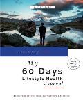 My 60 Days Lifestyle Health Journal (Guy Edition): Track Your Health, Food, Supplements & Exercise