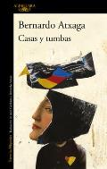 Casas Y Tumbas / Houses and Graves