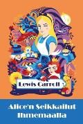 Alice'n Seikkailut Ihmemaalla: Alice's Adventures in Wonderland, Finnish edition