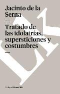 Tratado de las idolatrias, supersticiones y costumbres