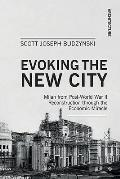 Evoking the New City: Milan from Post-World War II Reconstruction Through the Economic Miracle