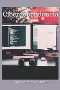Ciberdepend?ncia: Quando A Internet ? Um V?cio