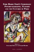 Ford Madox Ford's Cosmopolis: Psycho-Geography, Fl?nerie and the Cultures of Paris